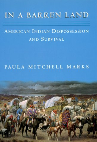 Paula M. Marks In A Barren Land American Indian Dispossession & Survival