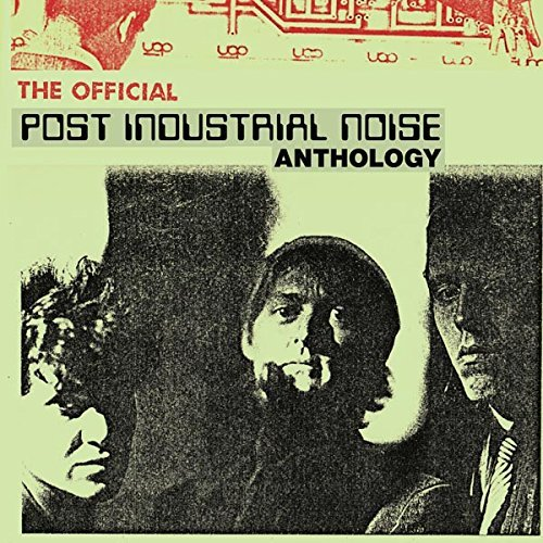 Post Industrial Noise Official Anthology