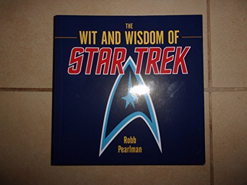 Robb Pearlman The Wit And Wisdom Of Star Trek