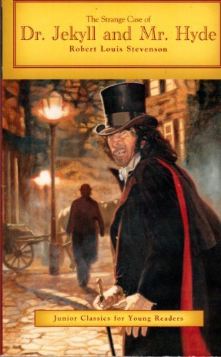Robert Louis Stevenson Strange Case Of Dr. Jekyll And Mr. Hyde Junior Classics For Young Readers