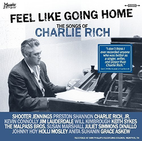 Charlie Rich Tribute Feel Like Going Home Songs Of Charlie Rich Import Gbr