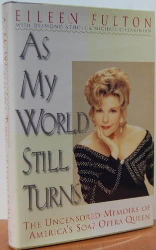 Eileen Fulton As My World Still Turns The Uncensored Memoirs Ofamerica's Soap Opera Queen