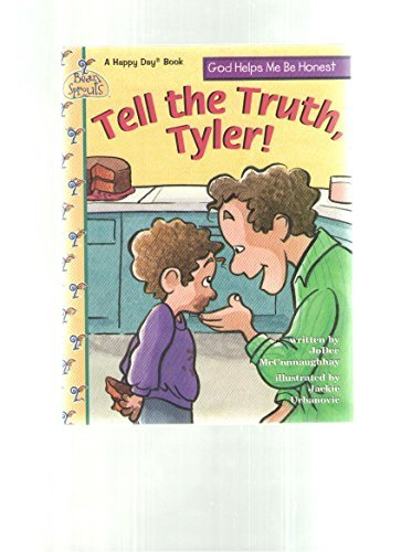 Jodee Mcconnaughhay Tell The Truth Tyler! Happy Day Books