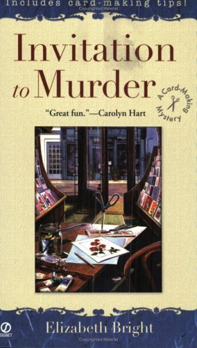 Elizabeth Bright Invitation To Murder A Card Making Mystery