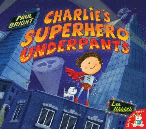 Paul Bright Charlie's Superhero Underpants