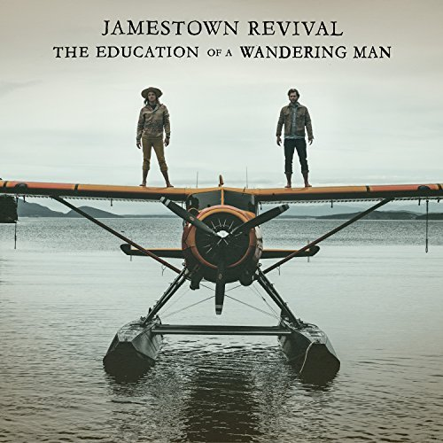 Jamestown Revival The Education Of A Wandering Man