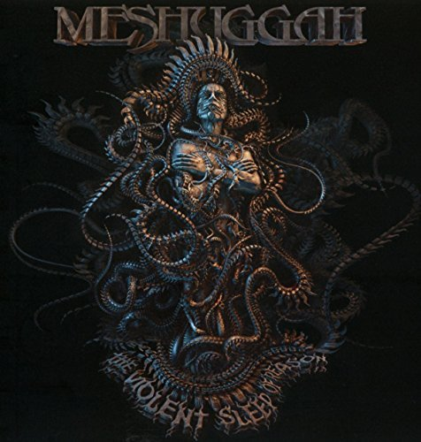 Meshuggah Violent Sleep Of Reason