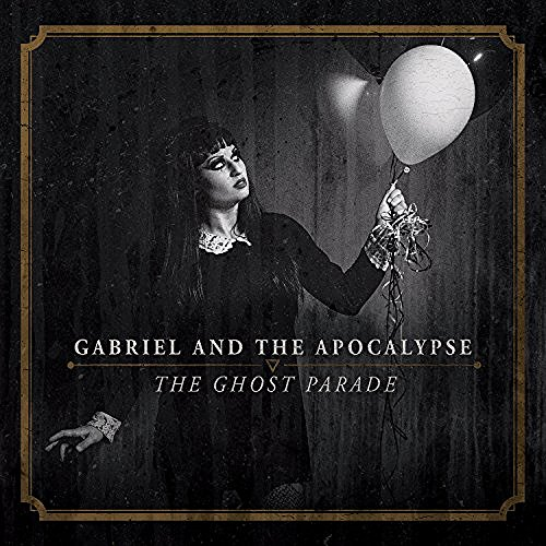 Gabriel And The Apocalypse The Ghost Parade