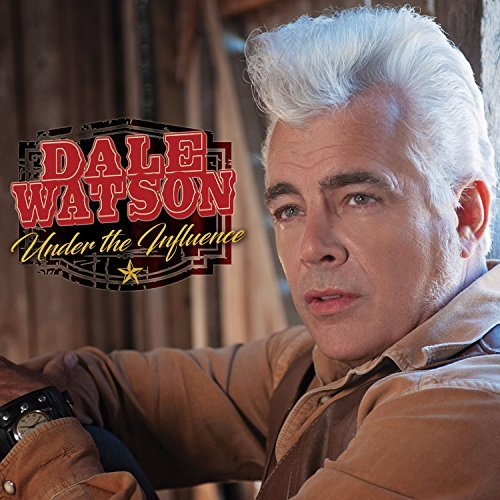 Dale Watson Under The Influence