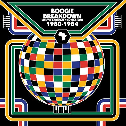 Boogie Breakdown South African Synth Disco 1980 1984 Boogie Breakdown South African Synth Disco 1980 1984
