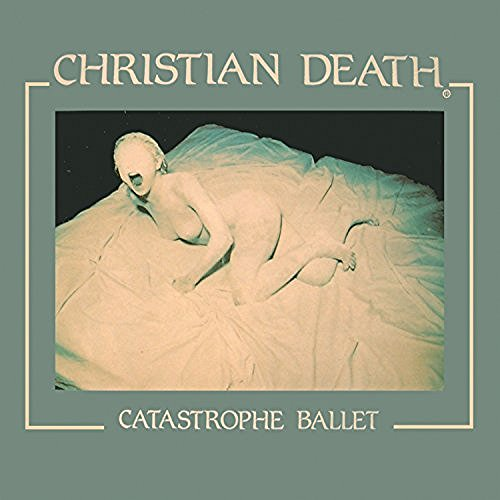 Christian Death Catastrophe Ballet Cassette Store Day
