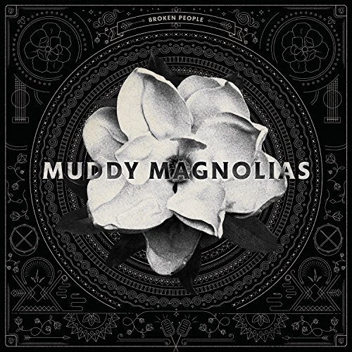 Muddy Magnolias Broken People