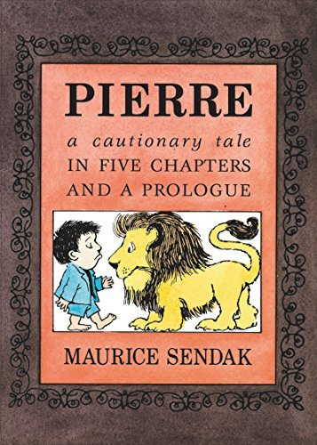 Maurice Sendak Pierre Board Book A Cautionary Tale In Five Chapters And A Prologue
