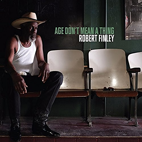 Robert Finley Age Don't Mean A Thing
