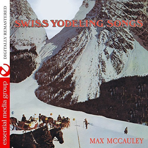 Max Mccauley Swiss Yodeling Songs