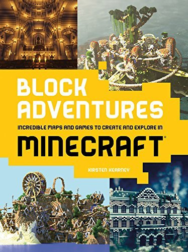 Kirsten Kearney Block Adventures Incredible Maps And Games To Create And Explore I