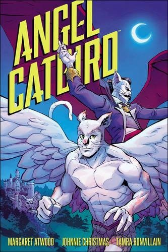 Margaret Atwood Angel Catbird Volume 2 To Castle Catula (graphic Novel)