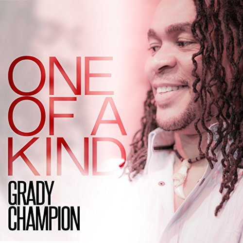 Grady Champion One Of A Kind