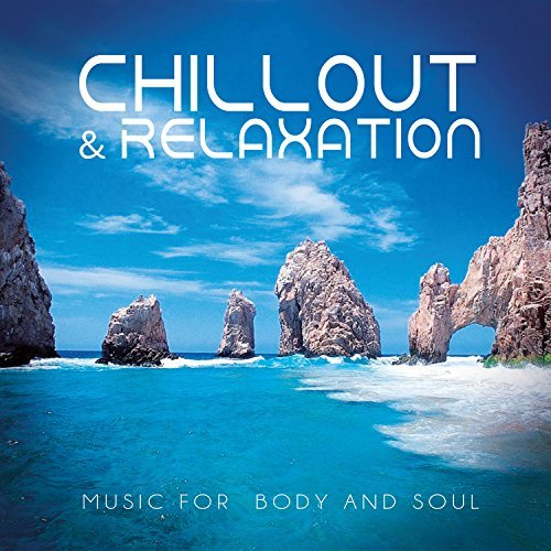 Chillout & Relaxation Music For Body And Soul