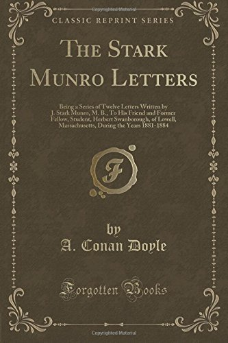 J. Stark Munro The Stark Munro Letters Being A Series Of Sixteen Letters Written By J. S