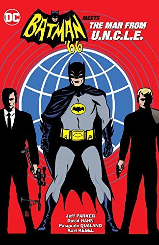 Jeff Parker Batman '66 Meets The Man From U.N.C.L.E.