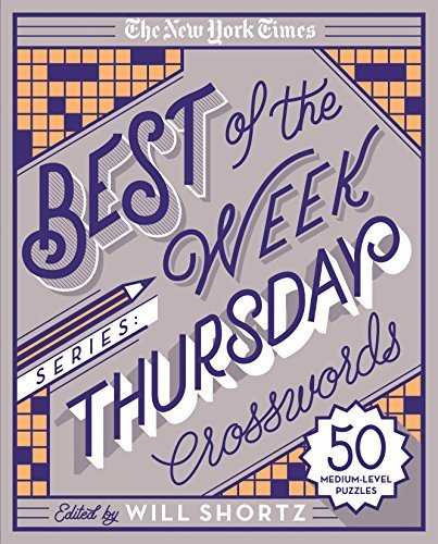 The New York Times The New York Times Best Of The Week Series Thursday Crosswords 50 Medium Level Puzzles