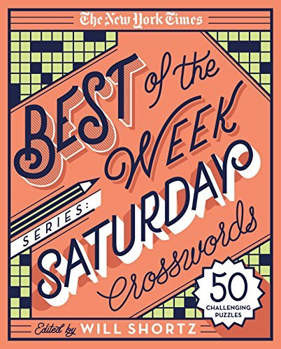 The New York Times The New York Times Best Of The Week Series Saturday Crosswords 50 Challenging Puzzles