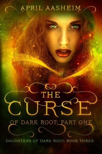 April Aasheim The Curse Of Dark Root Part One