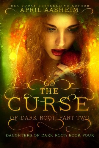 April Aasheim The Curse Of Dark Root Part Two