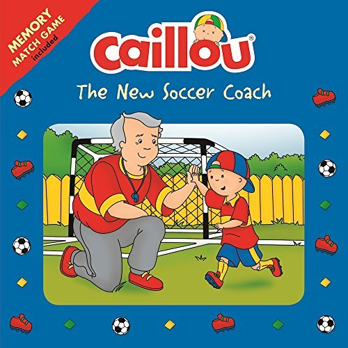 Anne Paradis Caillou The New Soccer Coach Memory Match Game Included