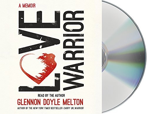 Glennon Doyle Love Warrior A Memoir
