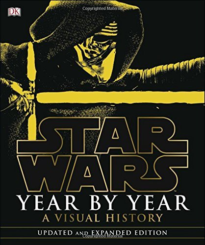 Dk Publishing Star Wars Year By Year A Visual History Updated