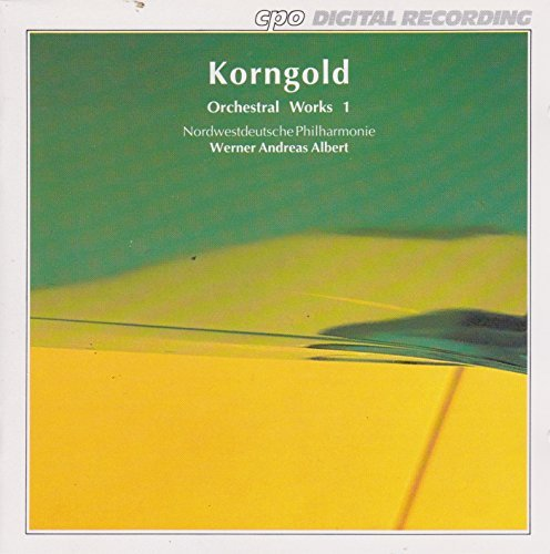 E.W. Korngold Orchestral Works Vol. 1
