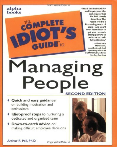 Arthur R. Pell The Complete Idiot's Guide To Managing People (2nd