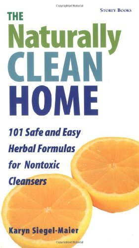 Karyn Siegel Maier The Naturally Clean Home 100 Safe And Easy Herbal