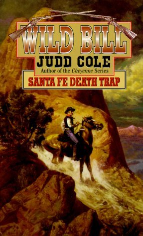 Judd Cole Wild Bill Santa Fe Death Trap