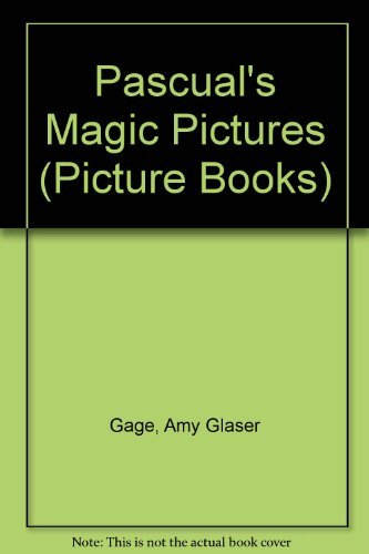 Amy Glaser Gage Pascual's Magic Pictures Picture Books