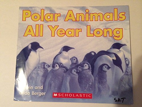 Melvin & Gilda Berger Polar Animals All Year Long