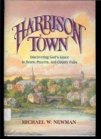 Michael W. Newman Harrison Town Stories Of Grace