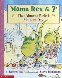 Rachel Vail Mama Rex & T The Almost Perfect Mother's Day