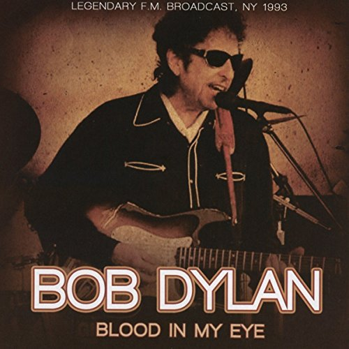 Bob Dylan Blood In My Eyes