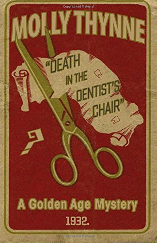 Molly Thynne Death In The Dentist's Chair A Golden Age Mystery