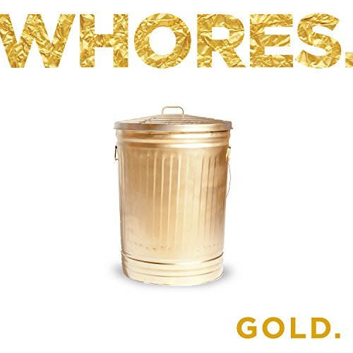 Whores. Gold