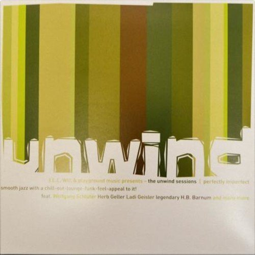 Ill Will Presents The Unwind Perfectly Imperfect