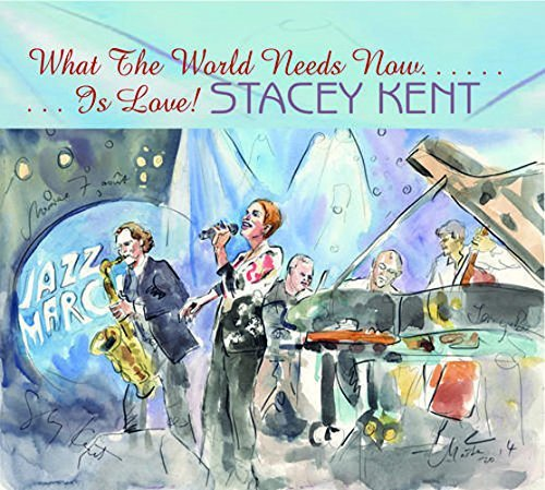 Stacey Kent What The World Needs Now Is Lo