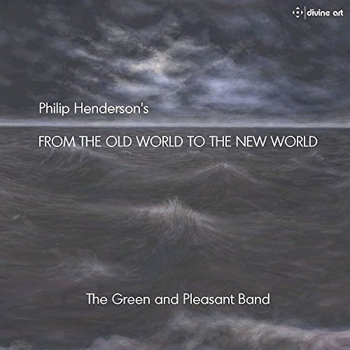 Philip Henderson Philip Henderson The Green And Pl Philip Henderson From The Old World To The New Wo