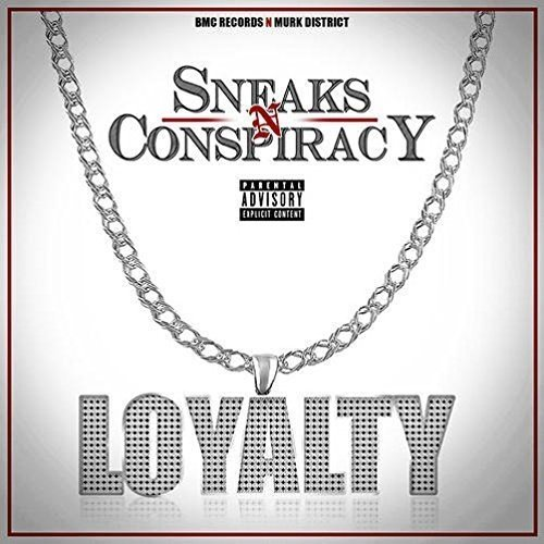 Sneaks & Conspiracy Loyalty Explicit