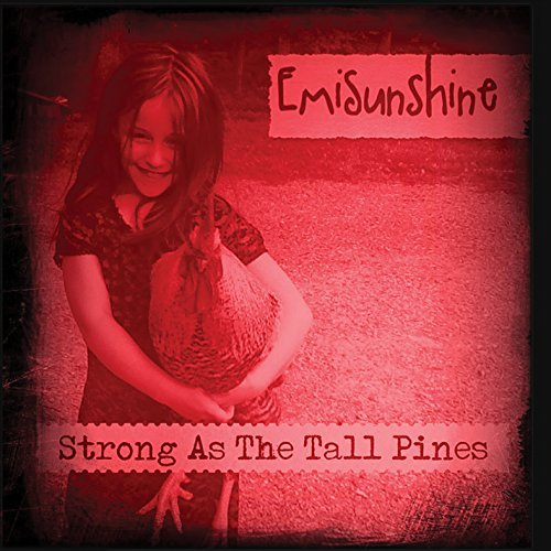 Emisunshine Strong As The Tall Pines