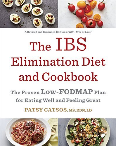 Patsy Catsos The Ibs Elimination Diet And Cookbook The Proven Low Fodmap Plan For Eating Well And Fe