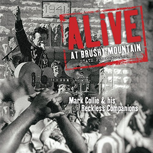 Mark Collie & His Reckless Companions Alive At Brushy Mountain State Penitentiary